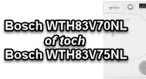 Bosch WTH83V75NL versus Bosch WTH83V70NL review